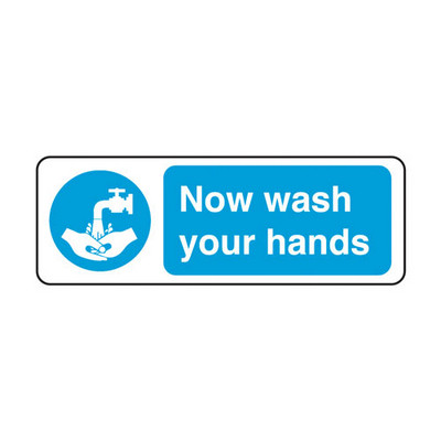 Now Wash Your Hands' Sign Each